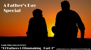 Radio Film School Father's Day Special