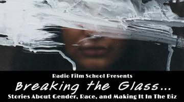 "A New Radio Film School Women-in-Film Series–""Breaking the Glass"""