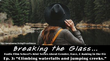 Breaking the Glass Ep. 03 – Climbing Waterfalls and Jumping Creeks