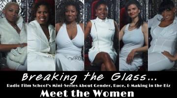 The Women of Radio Film School's #BreakingTheGlass Roundtable Docu-Series