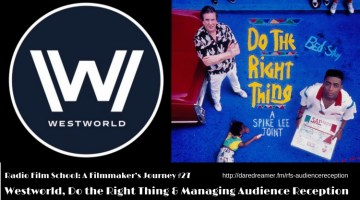 """Westworld,"" ""Do the Right Thing"" and Managing Audience Reception [RFS-FJ27]"