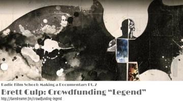 """Making a Documentary Pt. 2—Brett Culp: Crowdfunding """"Legend"""""""