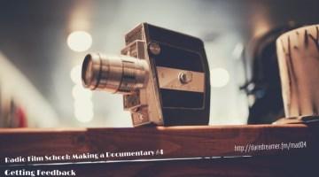 Making a Documentary #4 – Getting Feedback