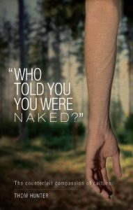 Who Told You You Were Naked by Thom Hunter
