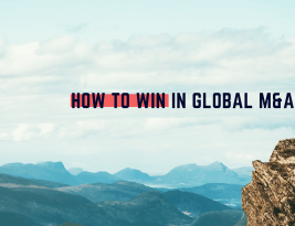 How To Win in Global M&A Transactions