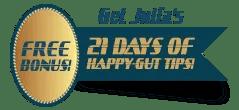 Get Julia's 21 Days of Happy Gut Tips foe Free!