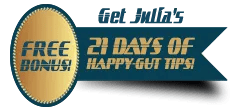 Get Julia's 21 Days of Happy Gut Tips foe Free!