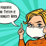 A Powerful Immune System is the Strongest Mask