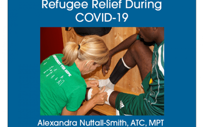"NATA's ""Refugee Relief During COVID-19"" Interview with Alexandra Nuttall-Smith, ATC, MPT (iACT Director of Health and Wellness)"