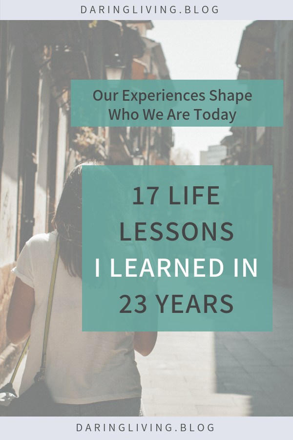 Important life lessons I learned in 23 years that will benefit any millennial in their 20's. I strive to remember and live by these every day. | Daring Living strives to inspire you to live life with more clarity, courage, & passion. #daringliving #personaldevelopment #lifelessons #millennialquotes #millenniallifestyle #millennials #selfgrowth #motivation #lifequotes #selflove #selfcare #wisewords