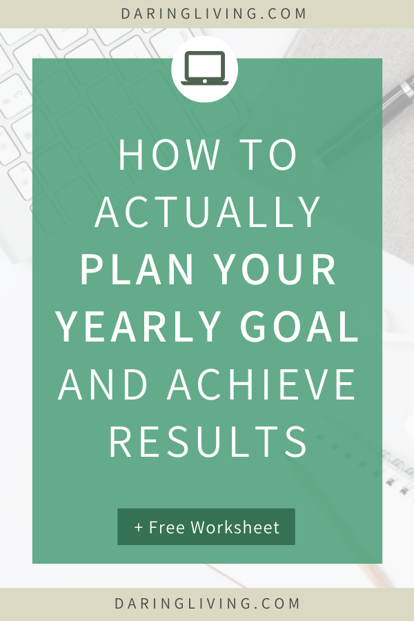 Learn the tips and strategy to plan your yearly goal and achieve results. Grab the free worksheet to get clear on your goal with intention for the new year. Daring Living Blog daringliving.com — life coaching for working millennials #daringliving #visionboard #intention #goalsetting #personaldevelopment #lifecoaching #newyear #newyearresolution