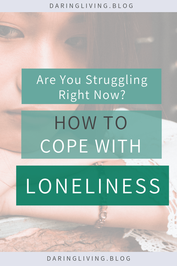 Loneliness is an uncomfortable and unpleasant feeling. You do not have to be by yourself to feel lonely. It can happen at any time, any where. In this blog post we discuss how to cope with loneliness, and some tips to overcoming loneliness. Daring Living #daringliving #loneliness #selfhelp #personaldevelopment #personalgrowth #emotions #motivation