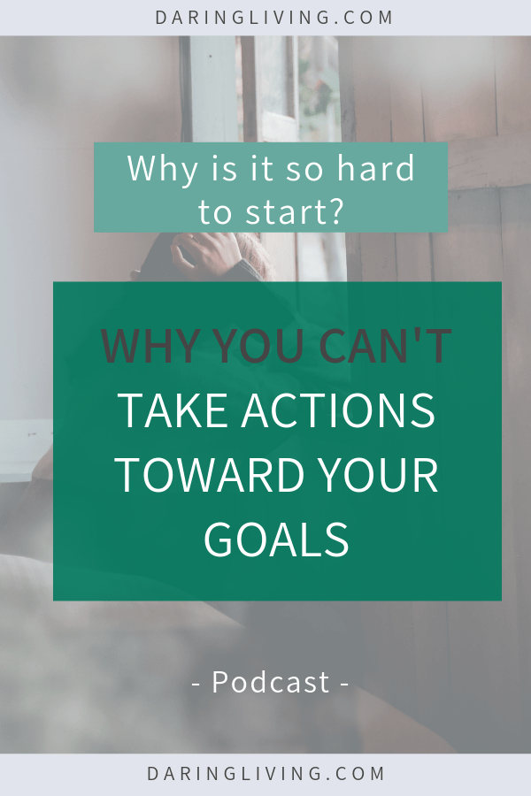 Why is it so hard to start working on your goals? In Daring Living podcast, we discuss why you procrastinate and find excuses on starting. Dealing with fears, overcoming distractions, and handling indecisions are all part of the process. Learn how to actually begin. #daringliving #podcast #starting #excuses #procrastination #personaldevelopment #goals #takeactions #personalgrowth