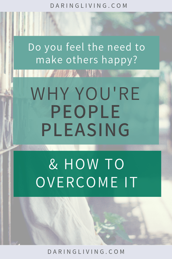 Is saying no hard for you? As a recovering people pleaser, this is a hard one. How to stop being a people pleaser? In this post, we talk about signs you a people pleaser and tips on how to stop people pleasing. Let go of the need to people please so you can tune in your truths and build better relationships with your friends and family. Daring Living Blog #daringliving #peoplepleasing #personaldevelopment #personalgrowth #selfcare #relationships #emotionalwellness