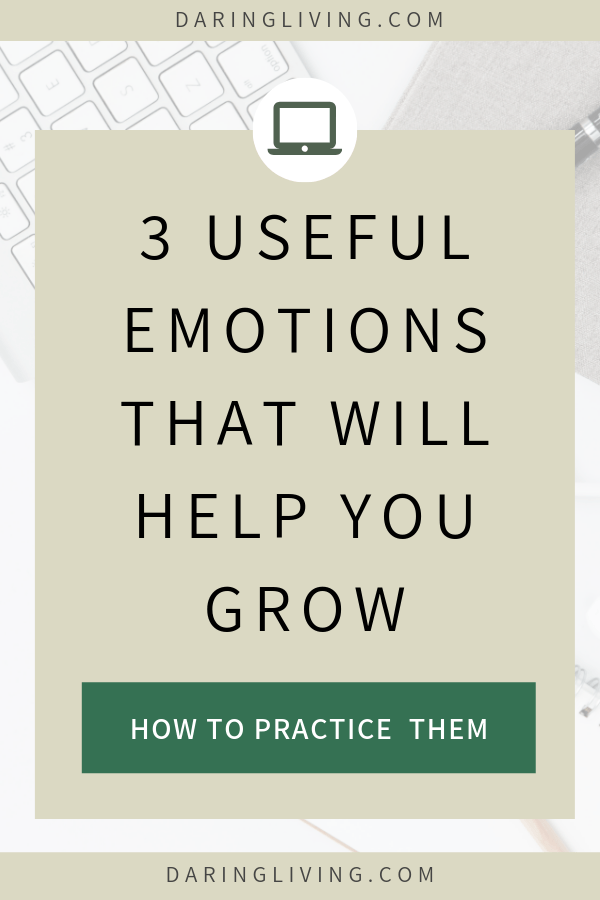 Emotions drive our actions. Understanding our feelings and emotions and how to process them can help you live an intentional life and have more self awareness. Emotional wellness is important if you want to create your ideal life. Here are 3 emotions that will help you grow and how to practice them. Daring Living Blog #daringliving #emotions #personaldevelopment #intentionalliving