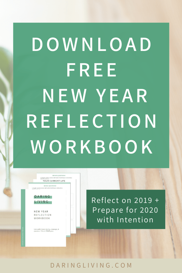Download free 2020 new year reflection workbook for you to reflect on your goals, ideas, wishes, and resolutions. Before goal setting, you need to reflect on your past year and set a new intention. This book has the worksheets, writing prompt questions, and exercises to help you do that. #daringliving #worksheet #newyear #workbook #goalsetting #reflection #newyearresolution #2019 #2020