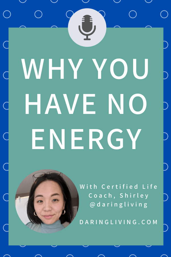 This is why you have no energy. How your thoughts are draining your energy, and 3 areas how that can show up for you. #daringliving #lifecoaching