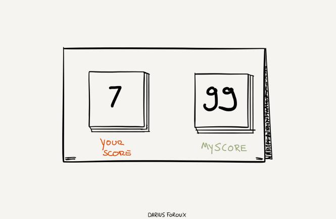 stop keeping score. scoreboard.