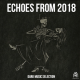 Echoes From 2018