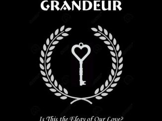 Is This The Elegy Of Our Love? - Grandeur