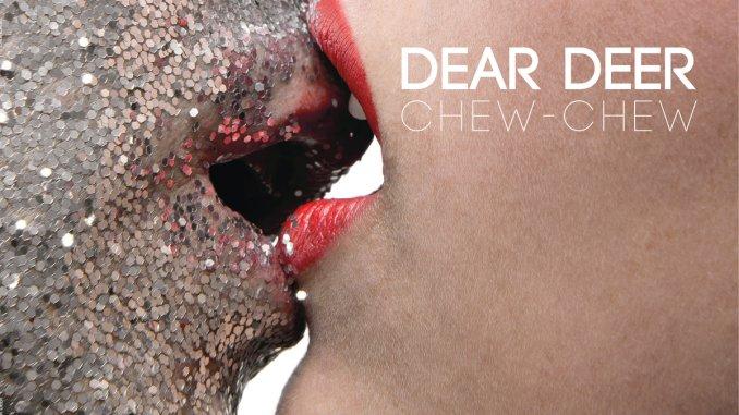 Chew-Chew - Dear Deer