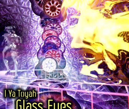 I Ya Toyah - Glass Eyes