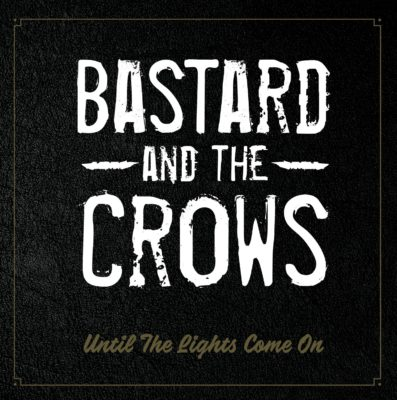 Bastards And The Crows – North South East Home