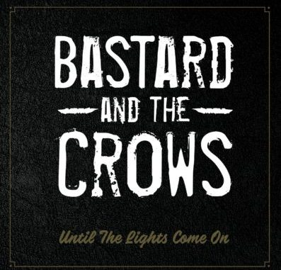 Bastards And The Crows - North South East Home