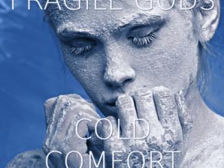 Fragile Gods - Cold Comfort