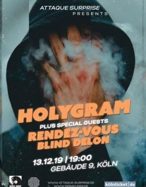 Holygram / Rendez-Vous / Blind Delon | Köln / Attaque Surprise