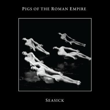 Seasick EP – Pigs Of The Roman Empire