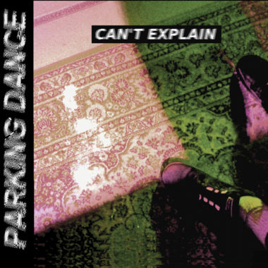 Can´t Explain - Parking Dance