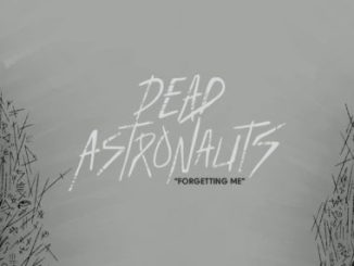 Forgetting Me - Dead Astronauts