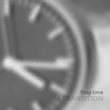 Stop Time - A Transition