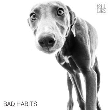DILK - Bad Habits