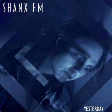 Yesterday - Shanx FM