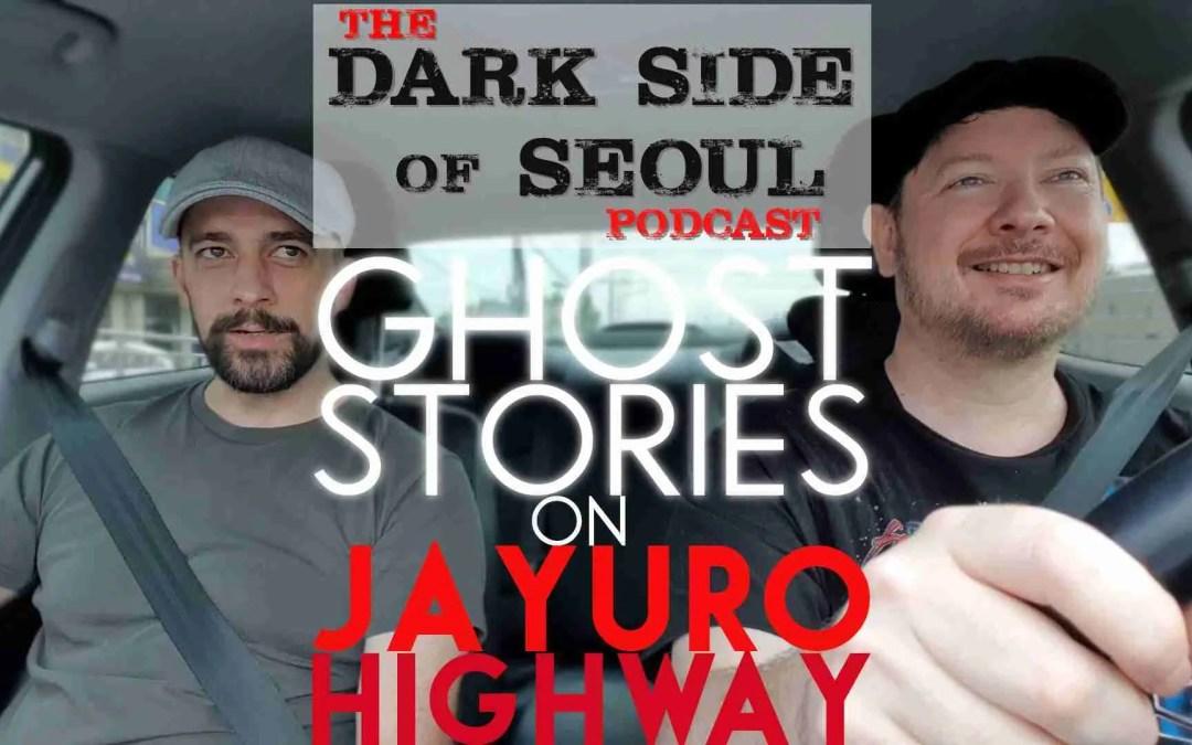 Ghost Stories on Jayuro Highway