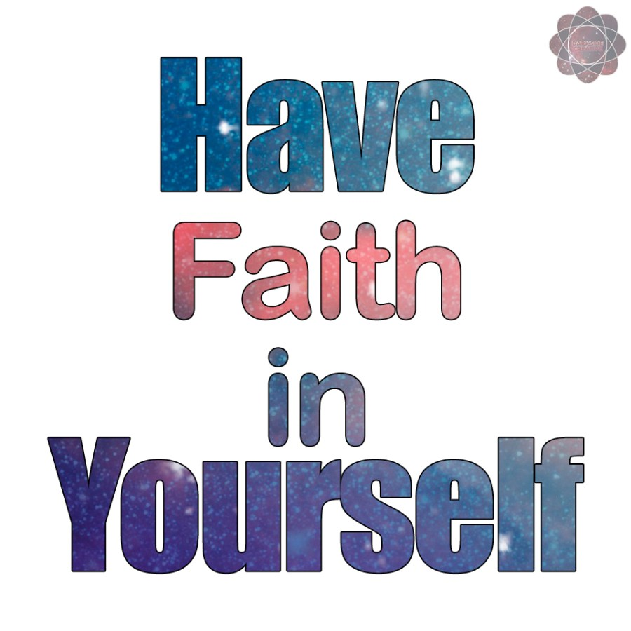 HAVE FAITH IN YOURSELF AFFIRMATION