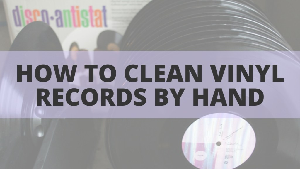 How to clean vinyl records by hand step by step guide record cleaning machine with record stack