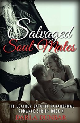 Salvaged Soul Mates: The Leather Satchel Paranormal Romance Series, Book 4