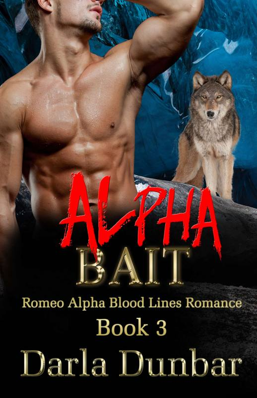 Alpha Bait: Romeo Alpha Blood Lines Romance Series – Book 3