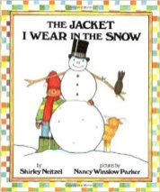 The Jacket I wear in the SNOW, by Shirley Neitzel- Age Range: 4-8