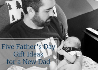 Six Father's Day Gift Ideas for a New Dad #NewDadMustHaves #CollectiveBias #ad