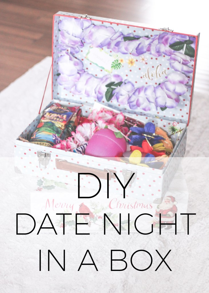 diy date night in a box, how to make your own stay at home date night, date night in, christmas gift, bridal shower gift, wedding gift, new parent gift, baby shower gift, way to remember your honeymoon, date night with kids