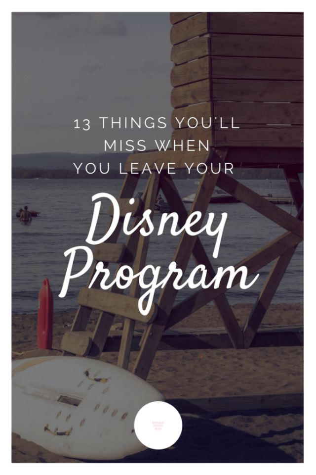 13 Things You'll miss when you leave disney pinterest