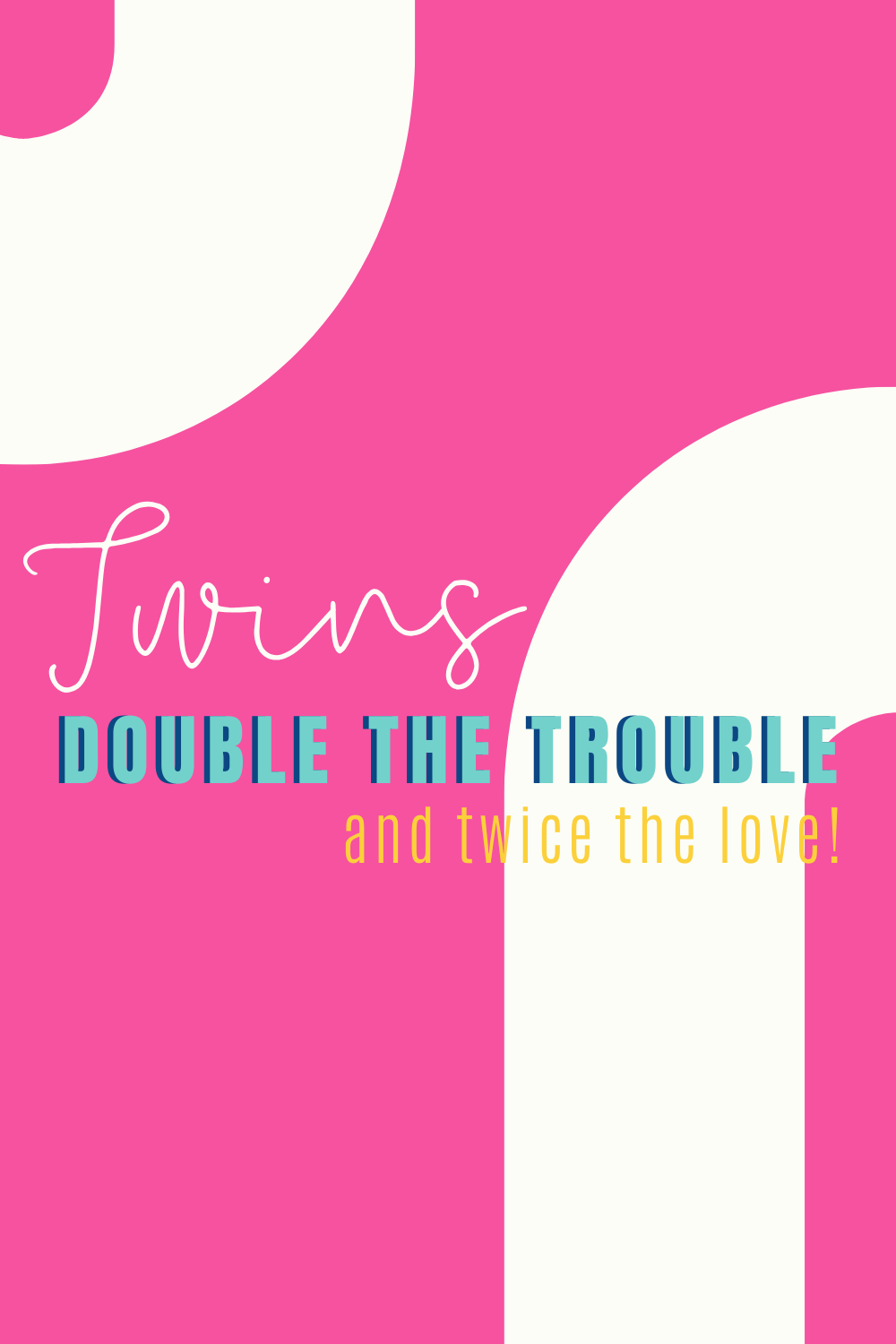 43 twins birthday quotes to double the