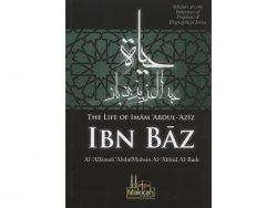 The Life Of Imam Abdul Aziz Ibn Baz by Abdul Muhsin Al Abbad Al Badr