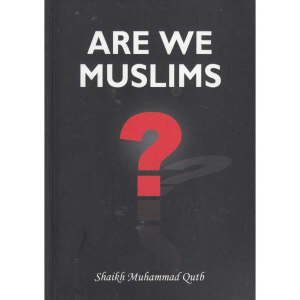 Are We Muslims (Al-Firdous)