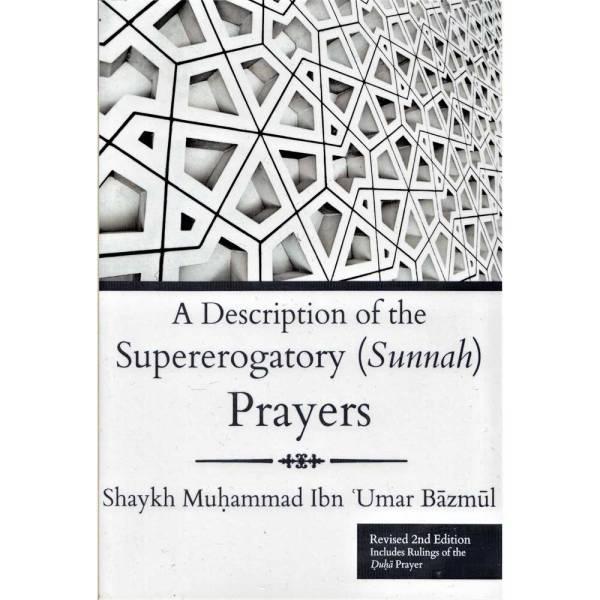 A Description Of The Supererogatory (Sunnah) Prayers