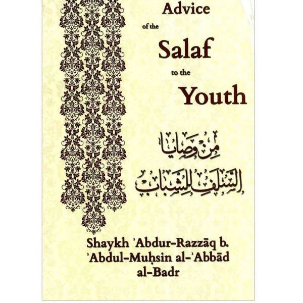 Advice Of The Salaf To The Youth (Hikmah)